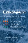 Eiskönigin - Mischung für den Diffusor - mit ätherischen Ölen aus Orange, Nelke und Pfefferminze