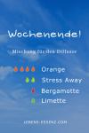 Wochenende - Mischung für den Diffusor - ätherische Öle Orange, Stress Away, Bergamotte und Limette