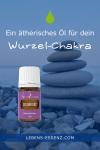 Ätherisches Öl für dein Wurzel-Chakra: Grounding (Erdung) von Young Living